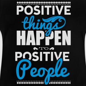Positive things happen to positive people Skjorter - Baby-T-skjorte