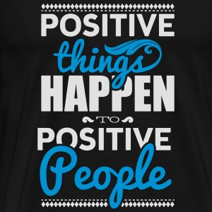 Positive things happen to positive people Maglie a manica lunga - Maglietta Premium da uomo