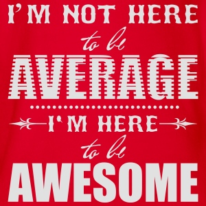 I'm not here to be average. I'm here to be awesome Camisetas - Body orgánico de maga corta para bebé