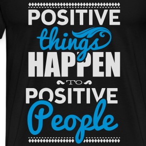 Positive things happen to positive people Tröjor - Premium-T-shirt herr