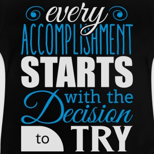 Every accomplishment starts with decision to try Skjorter - Baby-T-skjorte