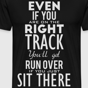 Are you on the right track? Move! Hoodies & Sweatshirts - Men's Premium T-Shirt