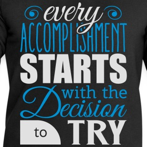 Every accomplishment starts with decision to try T-Shirts - Men's Sweatshirt by Stanley & Stella
