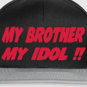 My brother My idol !! 111 Shirts - Snapback Cap