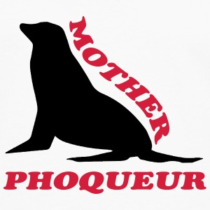 Mother phoqueur Shirts - Men's Premium Longsleeve Shirt