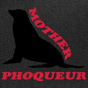Mother phoqueur Tee shirts - Casquette snapback