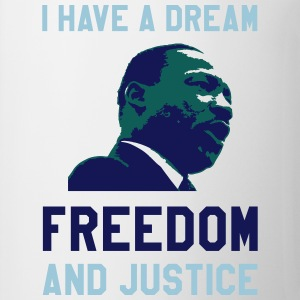 I HAVE A DREAM T-Shirts - Tasse