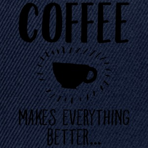 Coffee Makes Everything Better... T-skjorter - Snapback-caps