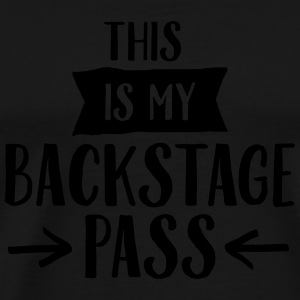This Is My Backstage Pass Tops - Men's Premium T-Shirt