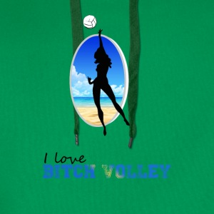 I love Bitch Volley - Sweat-shirt à capuche Premium pour hommes