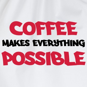 Coffee makes everything possible T-shirts - Gymnastikpåse