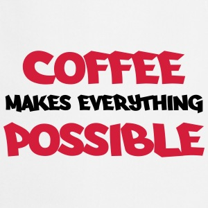 Coffee makes everything possible T-shirts - Förkläde