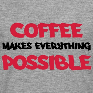 Coffee makes everything possible T-shirts - Långärmad premium-T-shirt herr