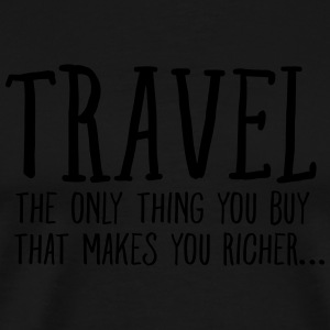 Travel  Makes You Richer.... Long sleeve shirts - Men's Premium T-Shirt