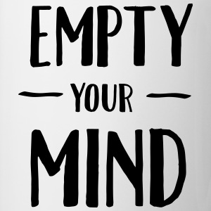 Empty Your Mind T-shirts - Mugg