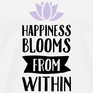 Happiness Blooms From Within Toppar - Premium-T-shirt herr