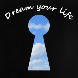 dream your life Shirts - Baby T-Shirt