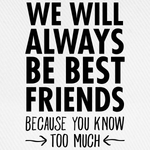 We Will Always Be Best Friends... T-shirts - Basebollkeps