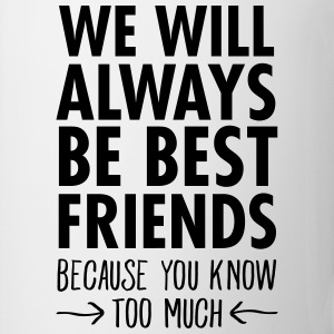 We Will Always Be Best Friends... Shirts met lange mouwen - Mok