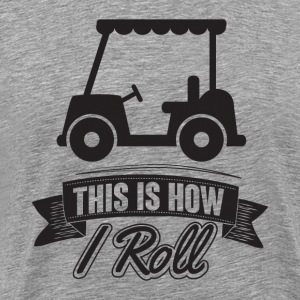 Golf: This is how i roll Manches longues - T-shirt Premium Homme