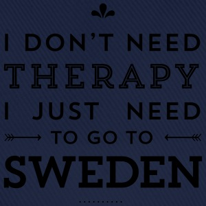 I don't need Therapy, I just need to go to Sweden Taschen & Rucksäcke - Baseballkappe