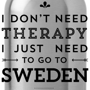 I don't need Therapy, I just need to go to Sweden Taschen & Rucksäcke - Trinkflasche