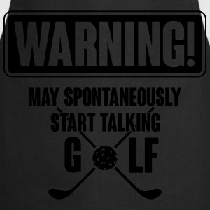 Warning! May spontaneously start talking golf T-Shirts - Cooking Apron