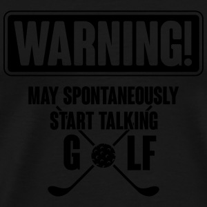 Warning! May spontaneously start talking golf Sacs et sacs à dos - T-shirt Premium Homme