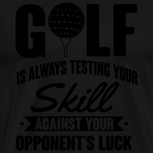 Golf is always testing your skill against luck Shirts met lange mouwen - Mannen Premium T-shirt