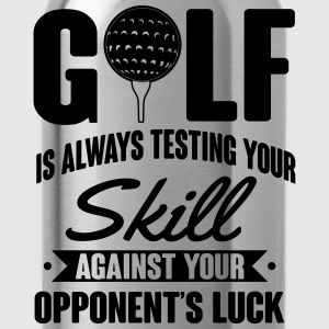 Golf is always testing your skill against luck Tröjor - Vattenflaska