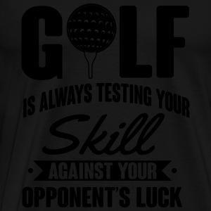 Golf is always testing your skill against luck Tröjor - Premium-T-shirt herr
