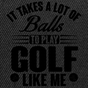 It takes a lot of balls to play golf like me Sacs et sacs à dos - Casquette snapback