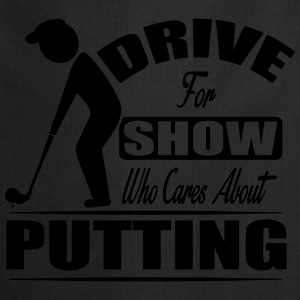 Drive for show who cares about putting Sportsbeklædning - Forklæde