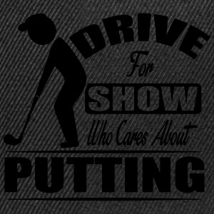 Drive for show who cares about putting Sportsbeklædning - Snapback Cap