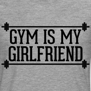Gym Is My Girlfriend  T-Shirts - Men's Premium Longsleeve Shirt