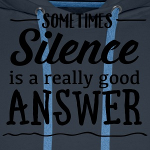 Sometimes Silence Is A Really Good Answer Tee shirts - Sweat-shirt à capuche Premium pour hommes