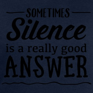 Sometimes Silence Is A Really Good Answer Tee shirts - Sweat-shirt Homme Stanley & Stella