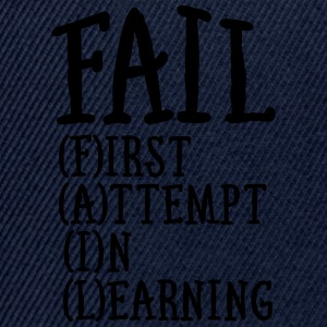 Fail - First Attempt In Learning Magliette - Snapback Cap