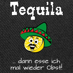 Tequila ...mal wieder Obst - RAHMENLOS® T-Shirts - Snapback Cap