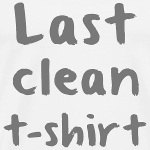 LAST CLEAN SHIRT Long Sleeve Shirts - Men's Premium T-Shirt