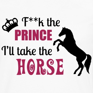 F**k the Prince - I'll take the Horse T-Shirts - Men's Premium Longsleeve Shirt