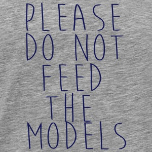 PLEASE NOT THE FEEDING OF THE MODELS! Tröjor - Premium-T-shirt herr