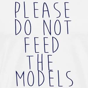 PLEASE NOT THE FEEDING OF THE MODELS! Tabliers - T-shirt Premium Homme
