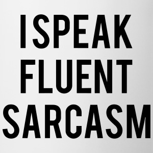 I SPEAK FLUENT SARCASTICALLY Magliette - Tazza