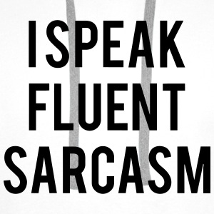 I SPEAK FLUENT SARCASTICALLY Tops - Mannen Premium hoodie