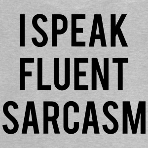 I SPEAK FLUENT SARCASTICALLY Shirts - Baby T-shirt