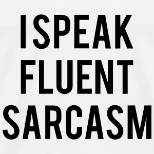 I SPEAK FLUENT SARCASTICALLY Skjorter - Premium T-skjorte for menn