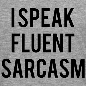 I SPEAK FLUENT SARCASTICALLY Sweatshirts - Herre premium T-shirt med lange ærmer
