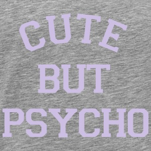 CUTE BUT PSYCHO Toppar - Premium-T-shirt herr