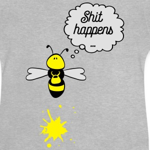 Shit happens bee Long Sleeve Shirts - Baby T-Shirt